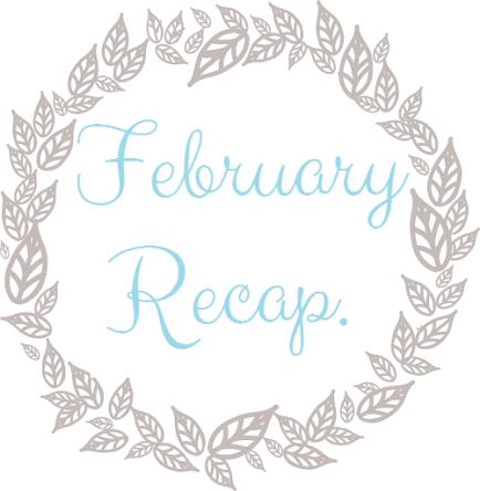 februaryrecap